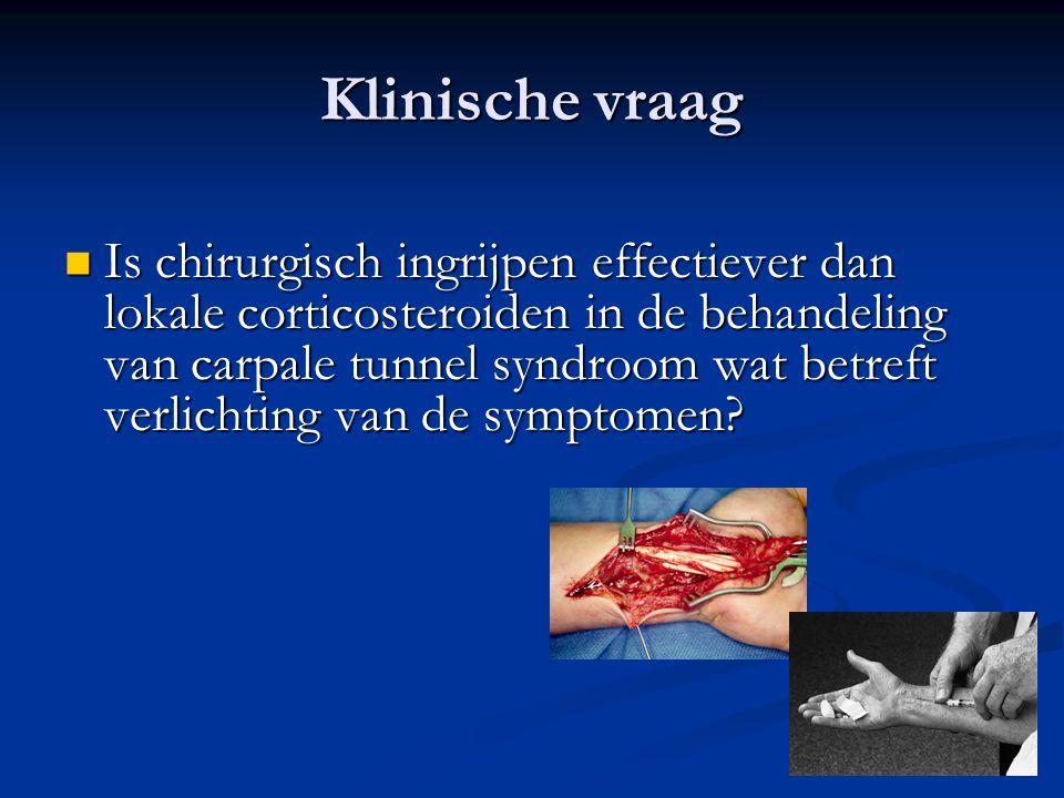 Klinische vraag Is chirurgisch ingrijpen effectiever dan lokale corticosteroiden in de behandeling van carpale tunnel syndroom wat betreft verlichting