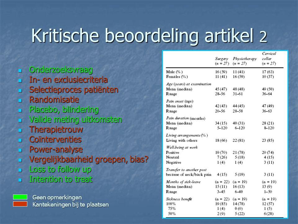 Kritische beoordeling artikel 2 Onderzoeksvraag Onderzoeksvraag In- en exclusiecriteria In- en exclusiecriteria Selectieproces patiënten Selectieproce