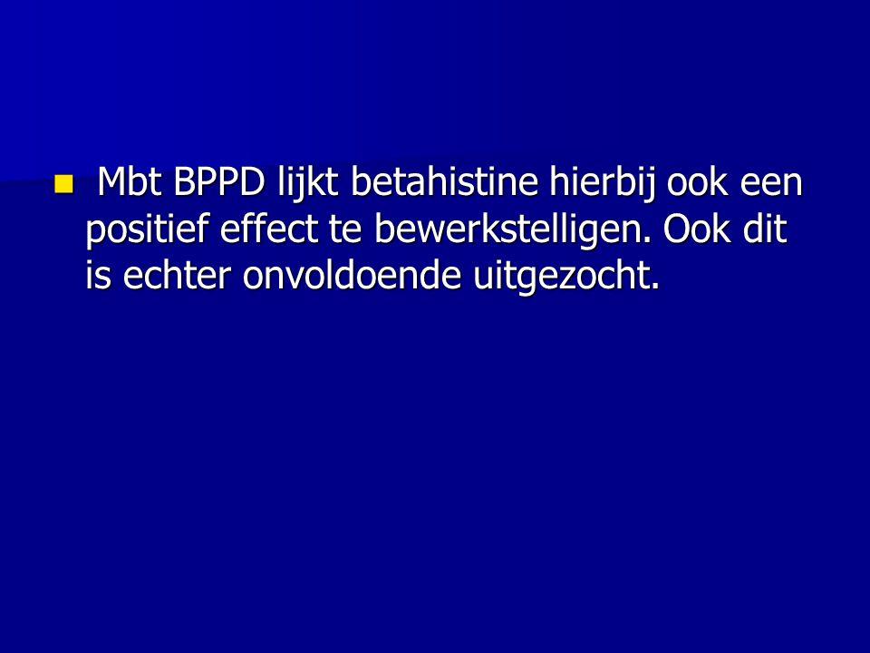 Mbt BPPD lijkt betahistine hierbij ook een positief effect te bewerkstelligen.