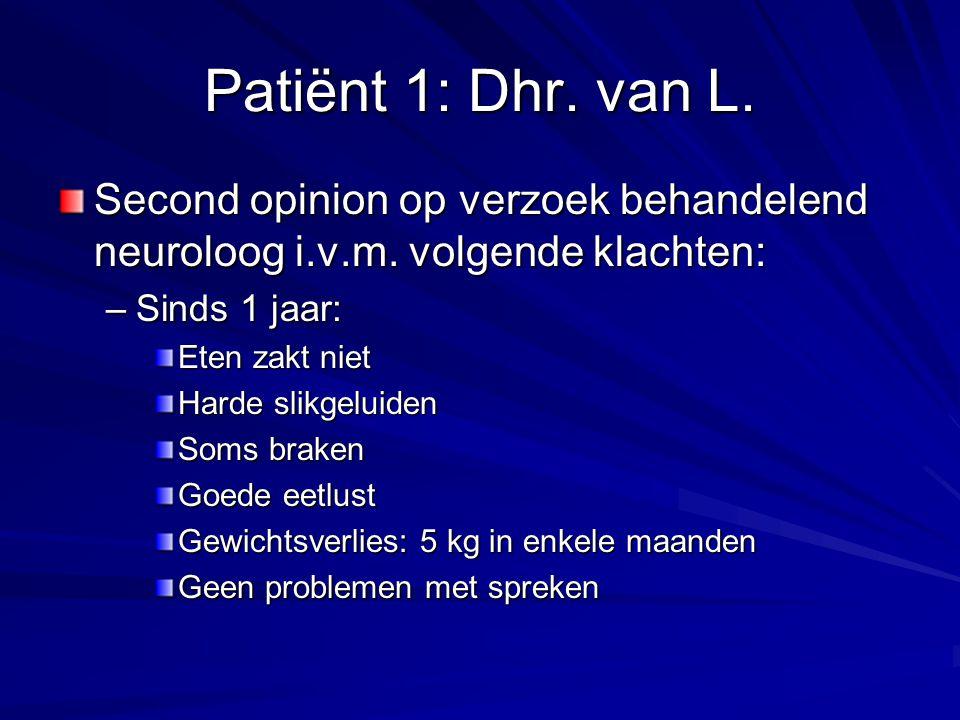 Patiënt 1: Dhr.van L. Second opinion op verzoek behandelend neuroloog i.v.m.