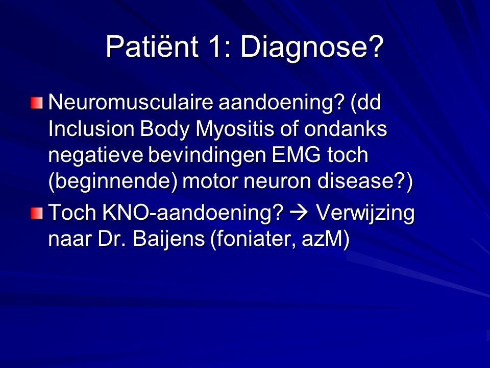 Patiënt 1: Diagnose.Neuromusculaire aandoening.