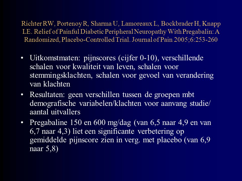 Richter RW, Portenoy R, Sharma U, Lamoreaux L, Bockbrader H, Knapp LE. Relief of Painful Diabetic Peripheral Neuropathy With Pregabalin: A Randomized,