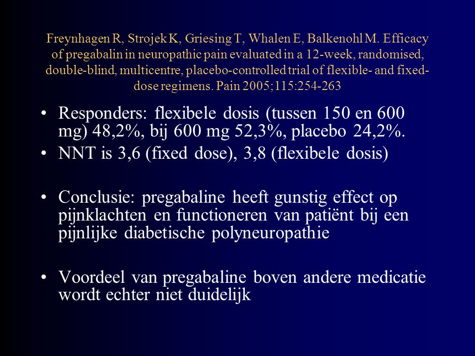Freynhagen R, Strojek K, Griesing T, Whalen E, Balkenohl M. Efficacy of pregabalin in neuropathic pain evaluated in a 12-week, randomised, double-blin