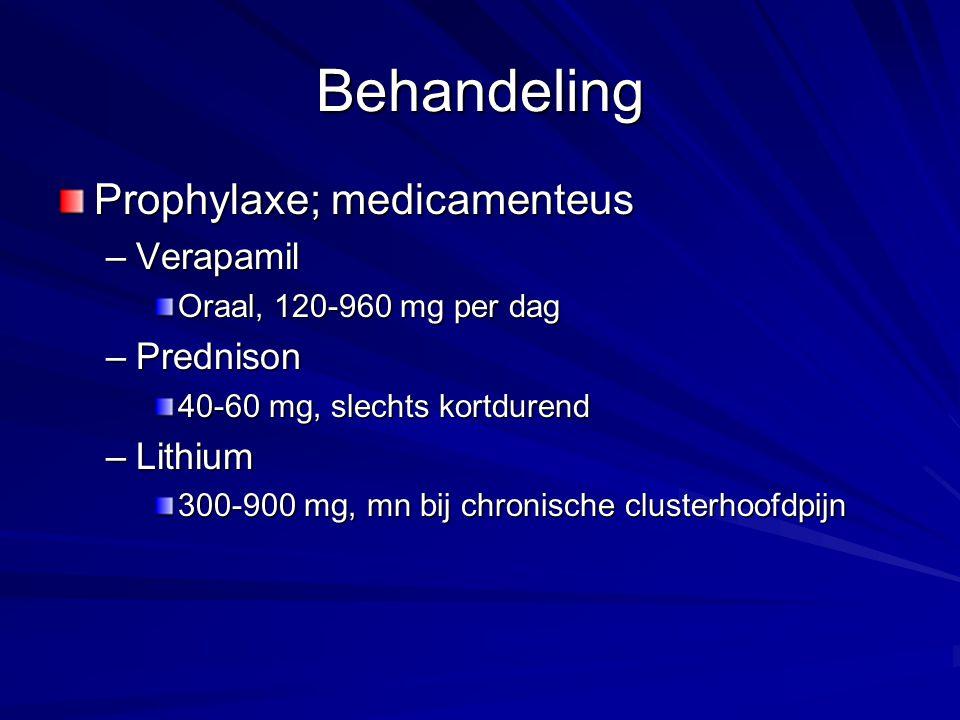 Behandeling Prophylaxe; medicamenteus –Verapamil Oraal, 120-960 mg per dag –Prednison 40-60 mg, slechts kortdurend –Lithium 300-900 mg, mn bij chronis
