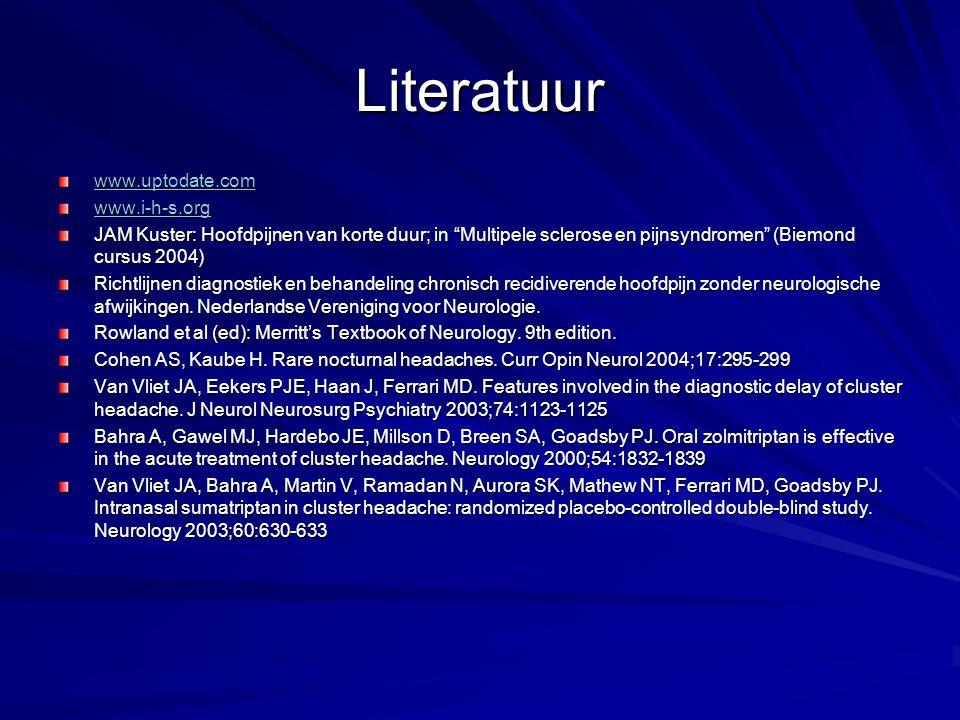 """Literatuur www.uptodate.com www.i-h-s.org JAM Kuster: Hoofdpijnen van korte duur; in """"Multipele sclerose en pijnsyndromen"""" (Biemond cursus 2004) Richt"""
