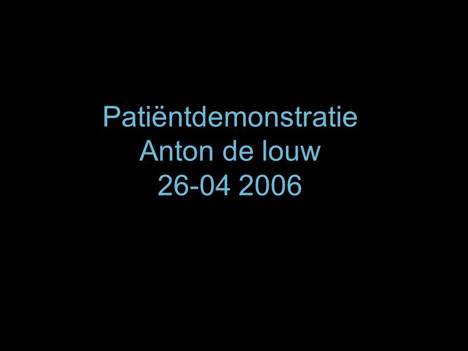 Patiëntdemonstratie Anton de louw 26-04 2006