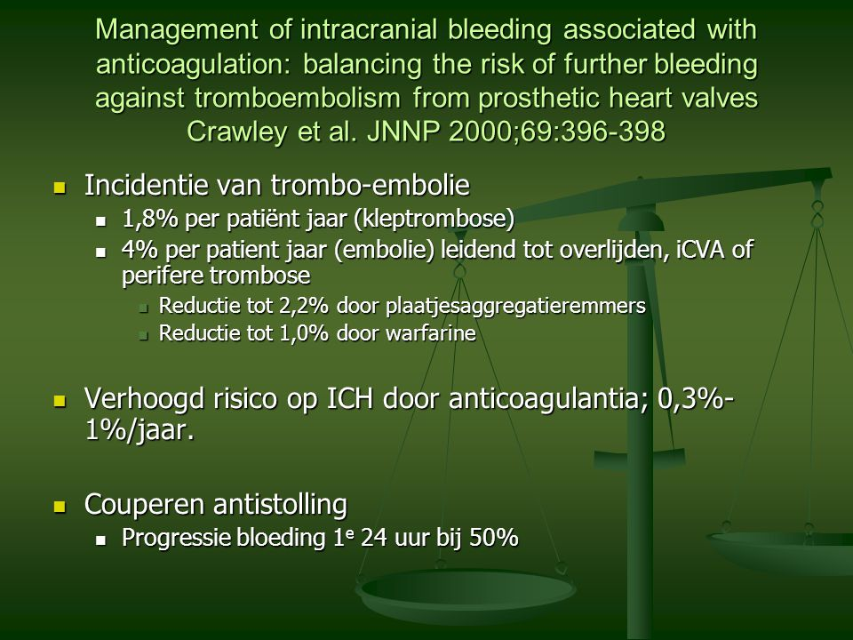 Management of intracranial bleeding associated with anticoagulation: balancing the risk of further bleeding against tromboembolism from prosthetic hea