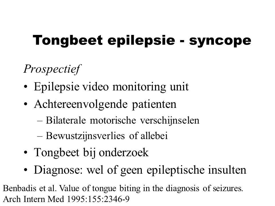 Prospectief Epilepsie video monitoring unit Achtereenvolgende patienten –Bilaterale motorische verschijnselen –Bewustzijnsverlies of allebei Tongbeet