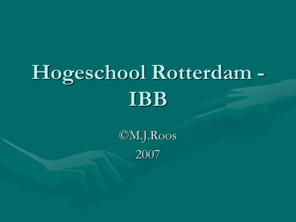 Hogeschool Rotterdam - IBB ©M.J.Roos2007