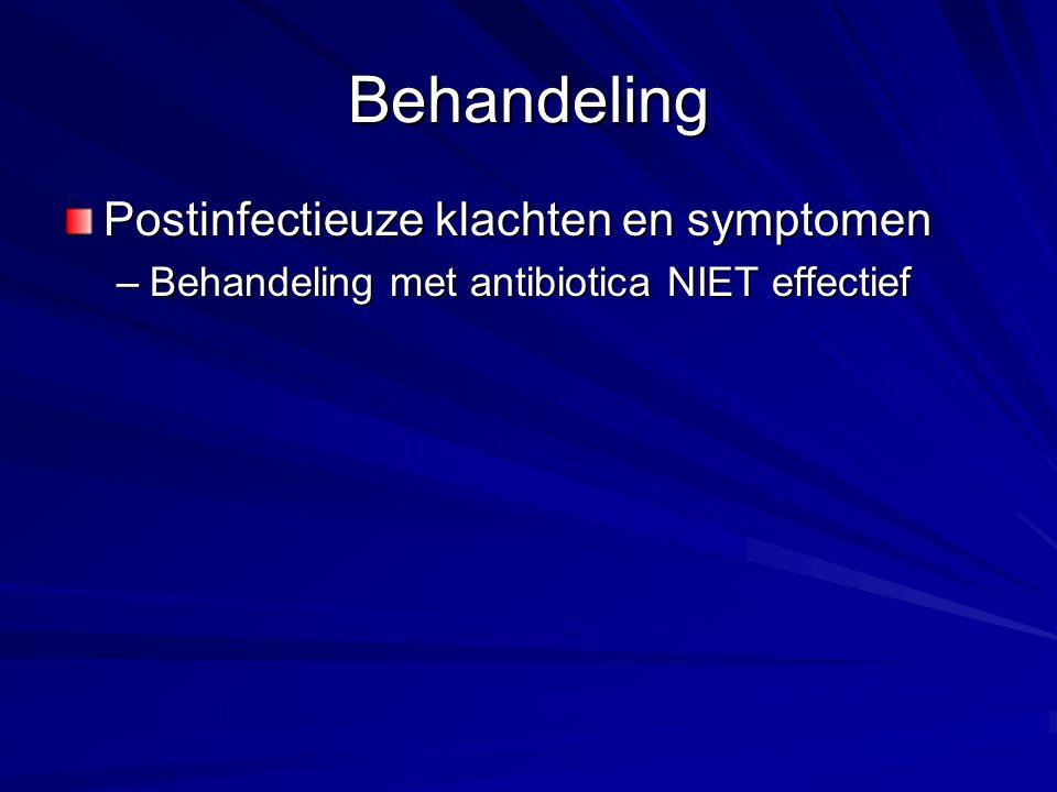 Behandeling Postinfectieuze klachten en symptomen –Behandeling met antibiotica NIET effectief