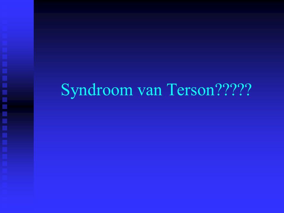 Intraoculaire bloedingen bij een SAB Retinaal Pre-retinaal  Subhyaloidaal  Glasvocht (Terson)