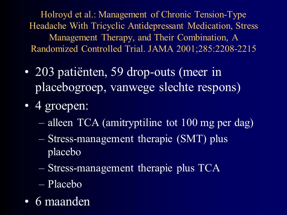 Holroyd et al.: Management of Chronic Tension-Type Headache With Tricyclic Antidepressant Medication, Stress Management Therapy, and Their Combination, A Randomized Controlled Trial.