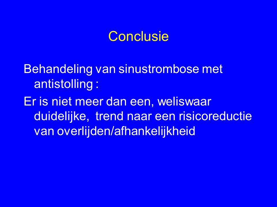 Conclusie Behandeling van sinustrombose met antistolling : Er is niet meer dan een, weliswaar duidelijke, trend naar een risicoreductie van overlijden