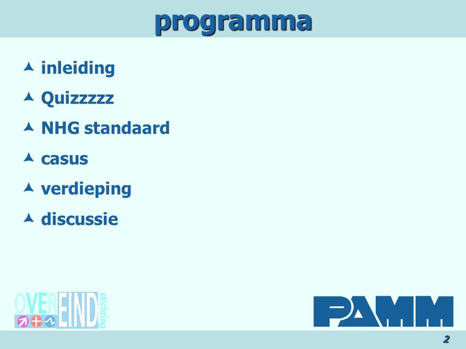 programma2  inleiding  Quizzzzz  NHG standaard  casus  verdieping  discussie