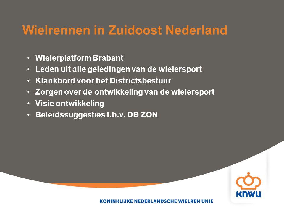 Wielrennen in Zuidoost Nederland Wielerplatform Brabant Leden uit alle geledingen van de wielersport Klankbord voor het Districtsbestuur Zorgen over d
