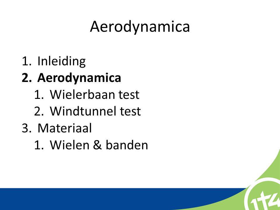Aerodynamica Luchtweerstand grootste weerstand 90% gebruik je voor het overwinnen van de luchtweerstand (fiets : lijf = 1:4) 10% rol- en wrijvingsweerstand