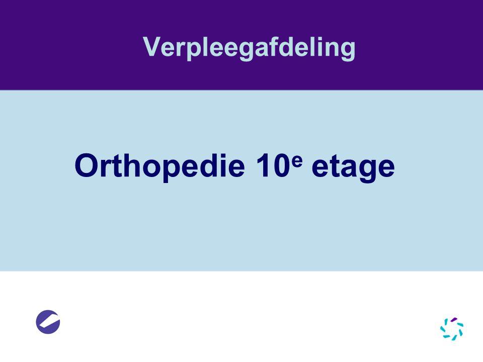 Verpleegafdeling Orthopedie 10 e etage