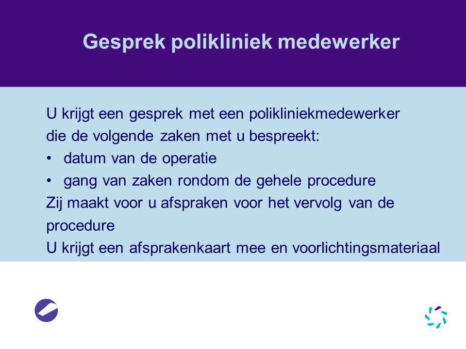 Combinatieafspraak Voorafgaand aan de operatie heeft u in Eindhoven of in Veldhoven een combinatieafspraak bij de: Orthopedisch consulent (anamnesegesprek) De fysiotherapeut (intakegesprek) De preoperatieve screening