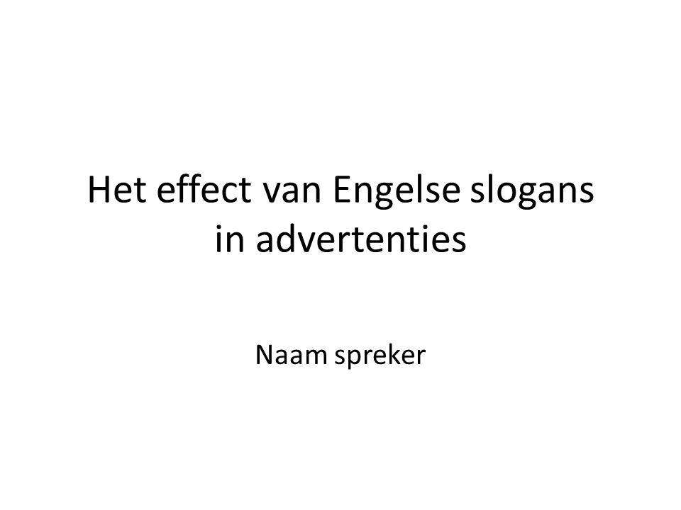 Het effect van Engelse slogans in advertenties Naam spreker