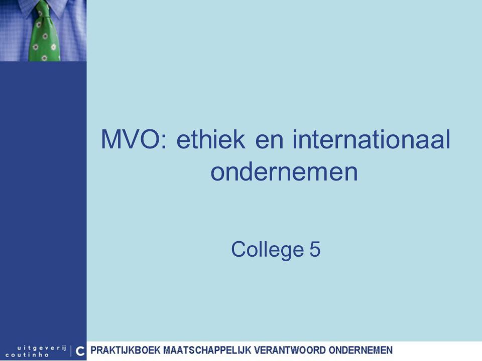 MVO: ethiek en internationaal ondernemen College 5