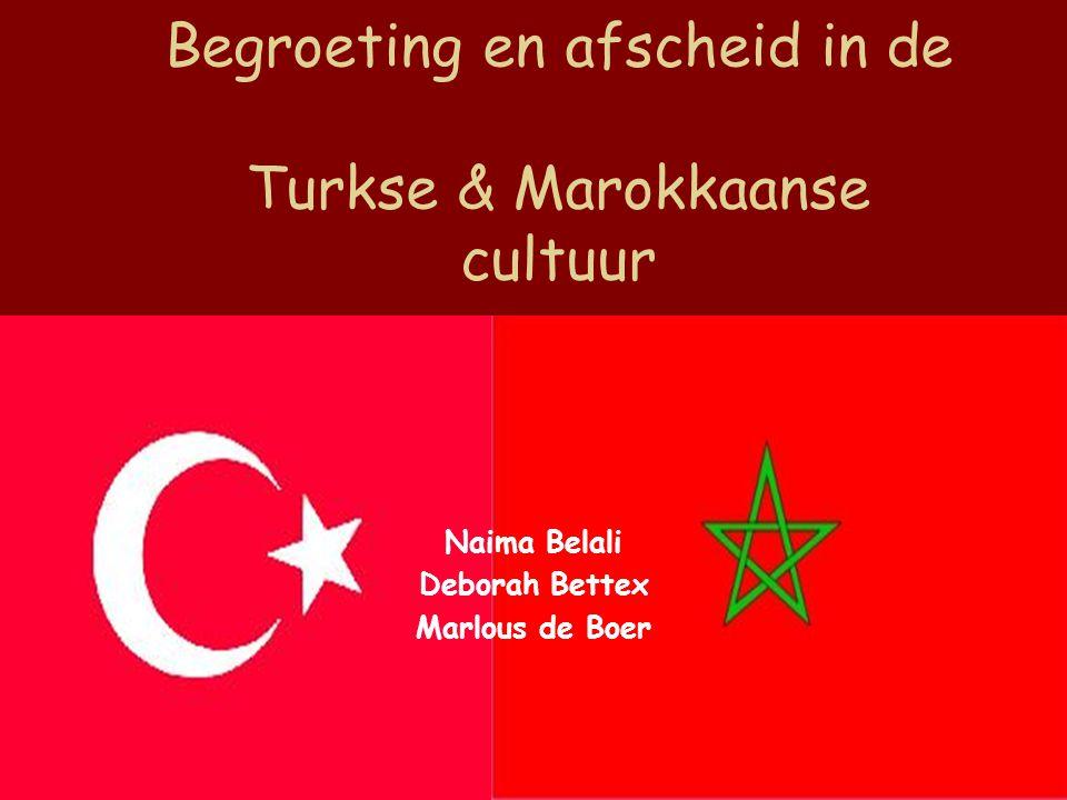 Begroeting en afscheid in de Turkse & Marokkaanse cultuur Naima Belali Deborah Bettex Marlous de Boer