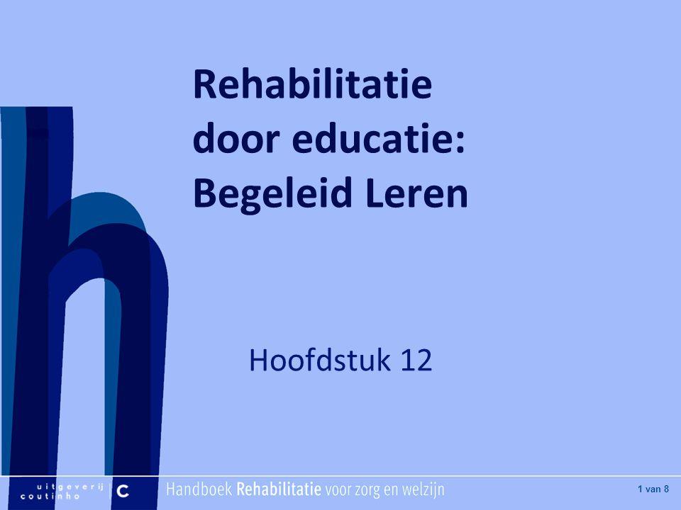 [Hier titel van boek] [Hier plaatje invoegen] 1 van 8 Rehabilitatie door educatie: Begeleid Leren Hoofdstuk 12