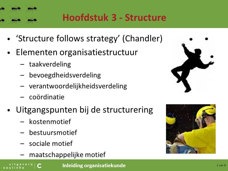 Inleiding organisatiekunde 2 van 8 Hoofdstuk 3 - Structure Horizontale taakverdeling –indeling naar gelijksoortigheid (interne differentiatie) f-indeling –indeling naar samenhang (interne specialisatie) p-,g-,m-indeling Verticale taakverdeling –werkstructurering taakroulatie taakverruiming taakverrijking autonome groepen