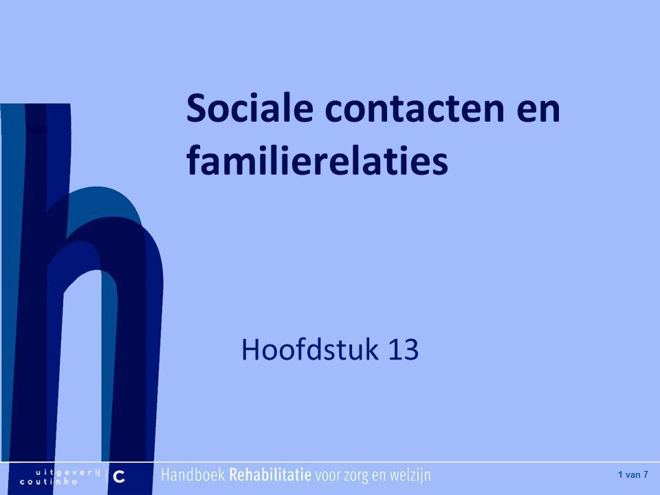 [Hier titel van boek] [Hier plaatje invoegen] 1 van 7 Sociale contacten en familierelaties Hoofdstuk 13