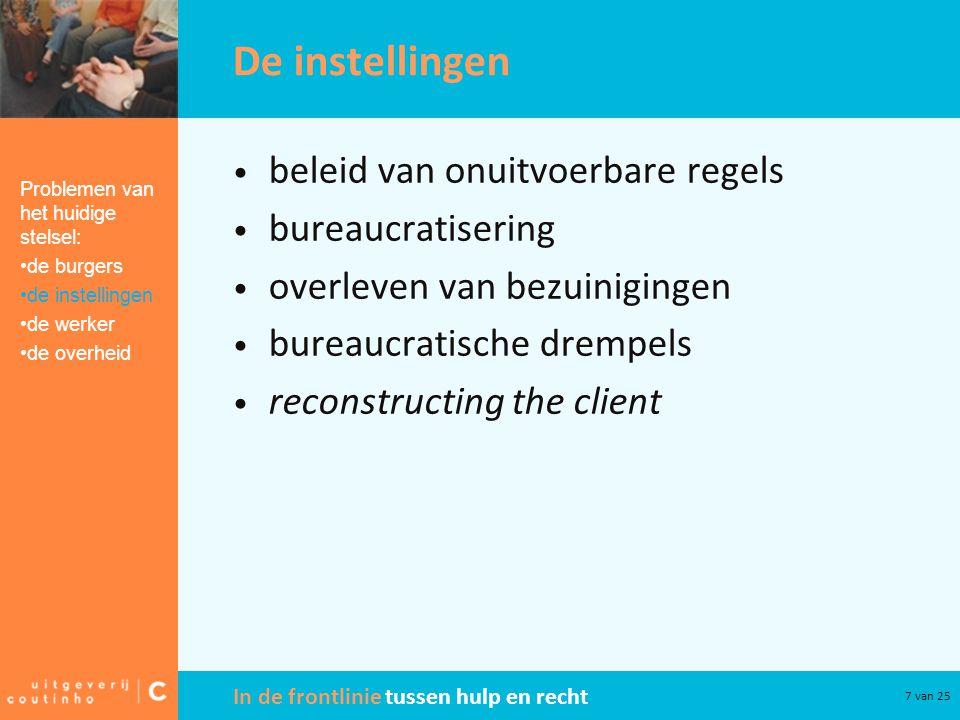 In de frontlinie tussen hulp en recht 7 van 25 De instellingen beleid van onuitvoerbare regels bureaucratisering overleven van bezuinigingen bureaucra