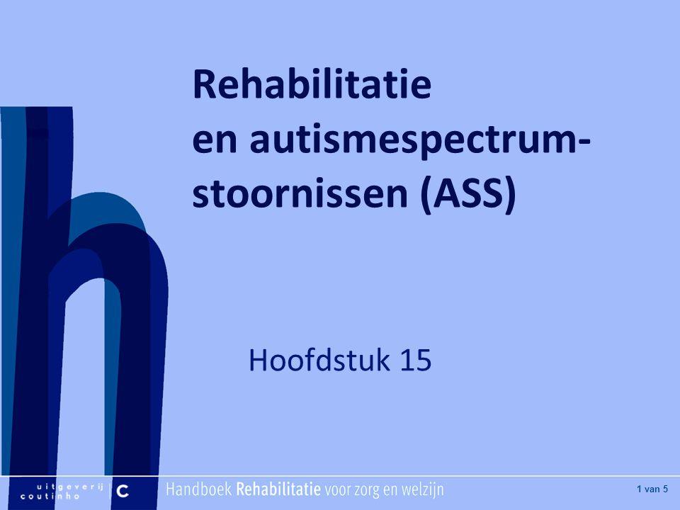 [Hier titel van boek] [Hier plaatje invoegen] 1 van 5 Rehabilitatie en autismespectrum- stoornissen (ASS) Hoofdstuk 15