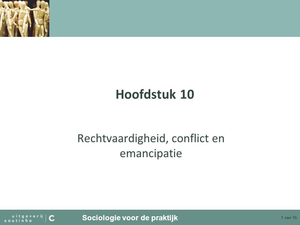 Sociologie voor de praktijk 2 van 16 Emancipatie Sociale beweging –Groepering die op grond van gemeenschappelijke waarden en overtuigingen probeert door middel van collectieve actie maatschappelijke ontwikkeling te beïnvloeden –Machtsvorming