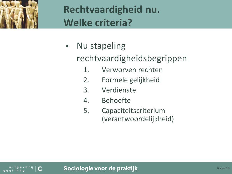 Sociologie voor de praktijk 7 van 16 Rechtvaardigheid nu.