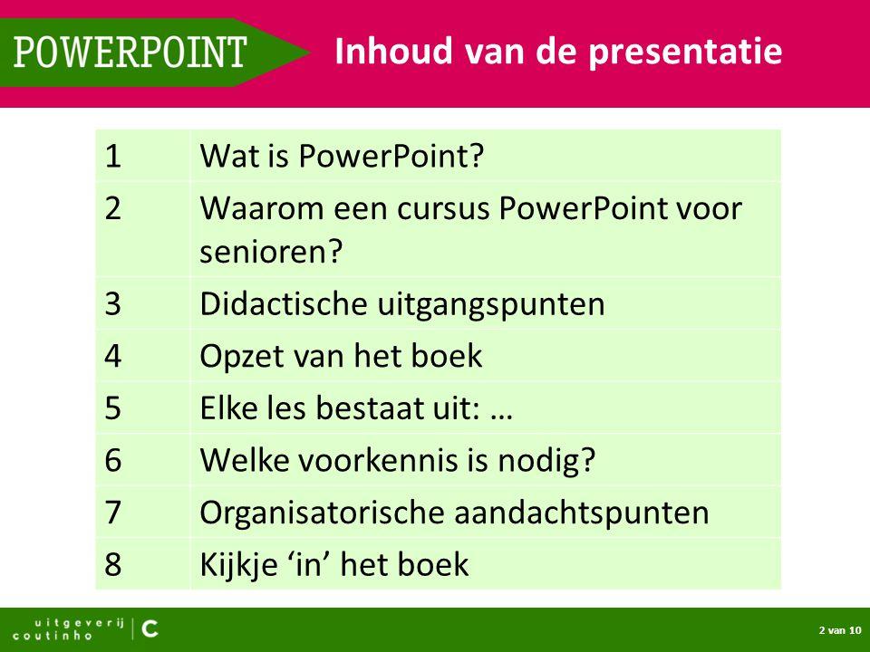 3 van 10 POWERPOINT Wat is PowerPoint.Dit is een PowerPoint.