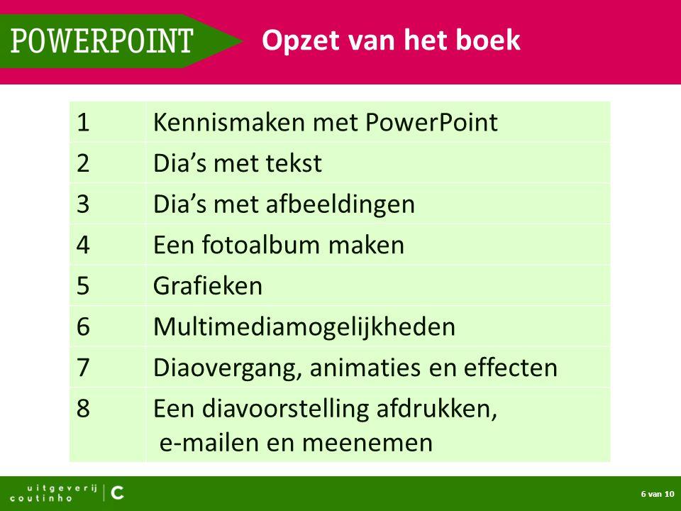 7 van 10 POWERPOINT Elke les bestaat uit: Introductie Stap-voor-stapopdrachten Extra informatie (tip) Oefenen Vragen