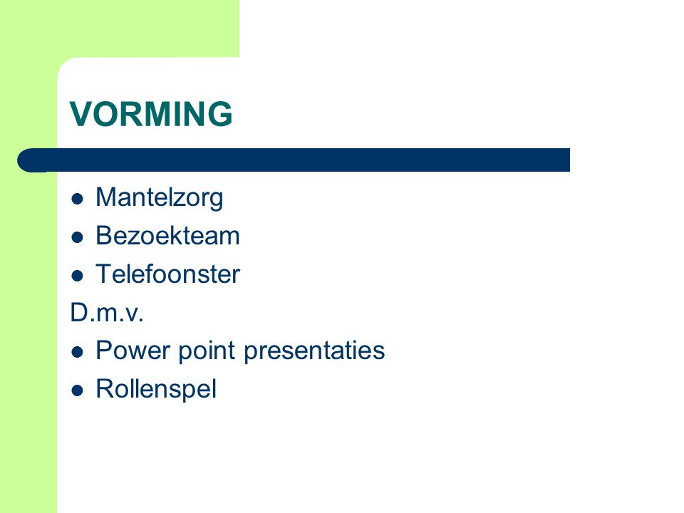 VORMING Mantelzorg Bezoekteam Telefoonster D.m.v. Power point presentaties Rollenspel