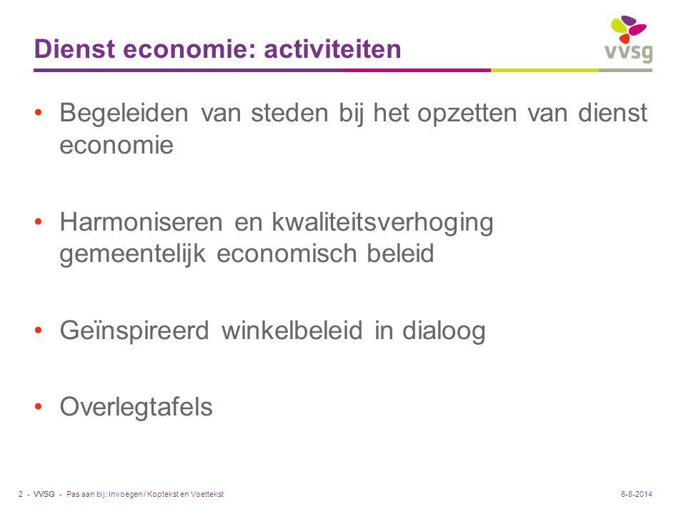 VVSG - Dienst economie: activiteiten Begeleiden van steden bij het opzetten van dienst economie Harmoniseren en kwaliteitsverhoging gemeentelijk econo