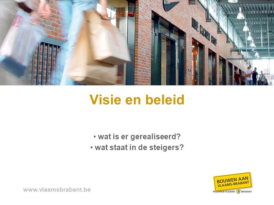 www.vlaamsbrabant.be Visie en beleid wat is er gerealiseerd wat staat in de steigers