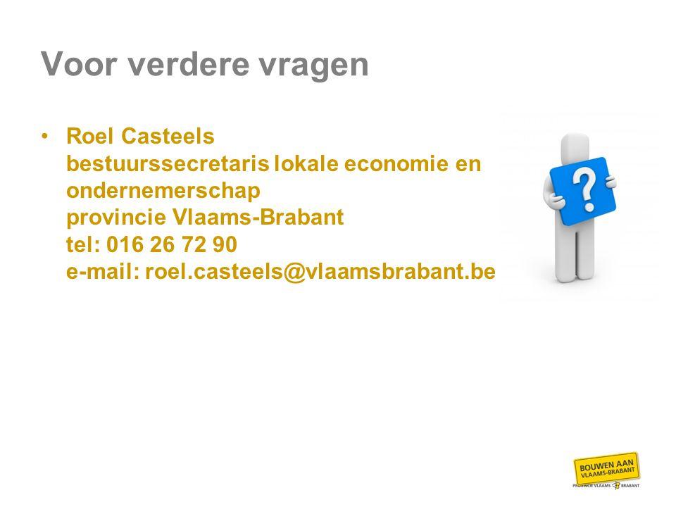 Voor verdere vragen Roel Casteels bestuurssecretaris lokale economie en ondernemerschap provincie Vlaams-Brabant tel: 016 26 72 90 e-mail: roel.casteels@vlaamsbrabant.be