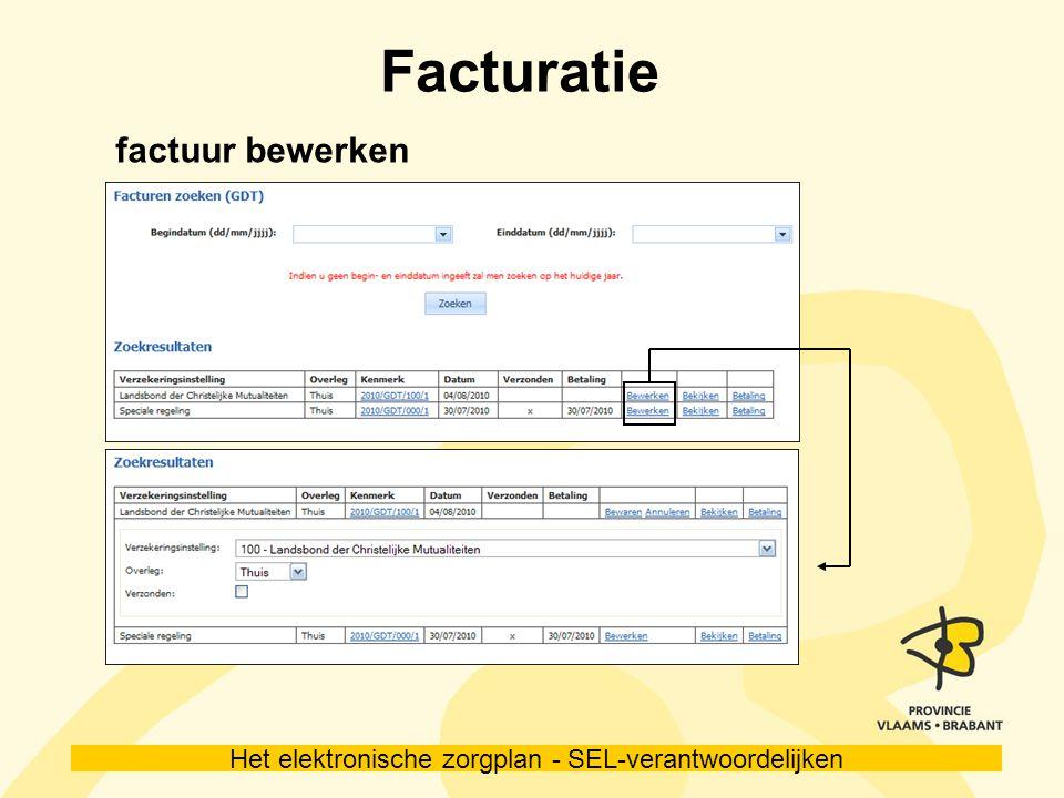 Het elektronische zorgplan - SEL-verantwoordelijken Facturatie factuur bewerken