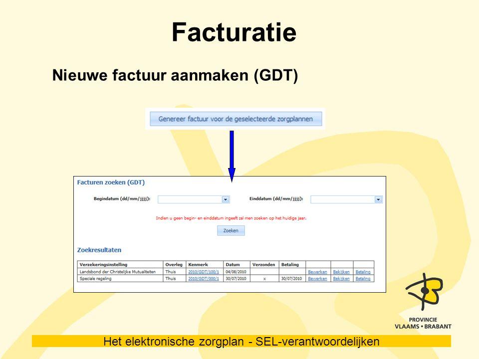 Het elektronische zorgplan - SEL-verantwoordelijken Facturatie Nieuwe factuur aanmaken (GDT)