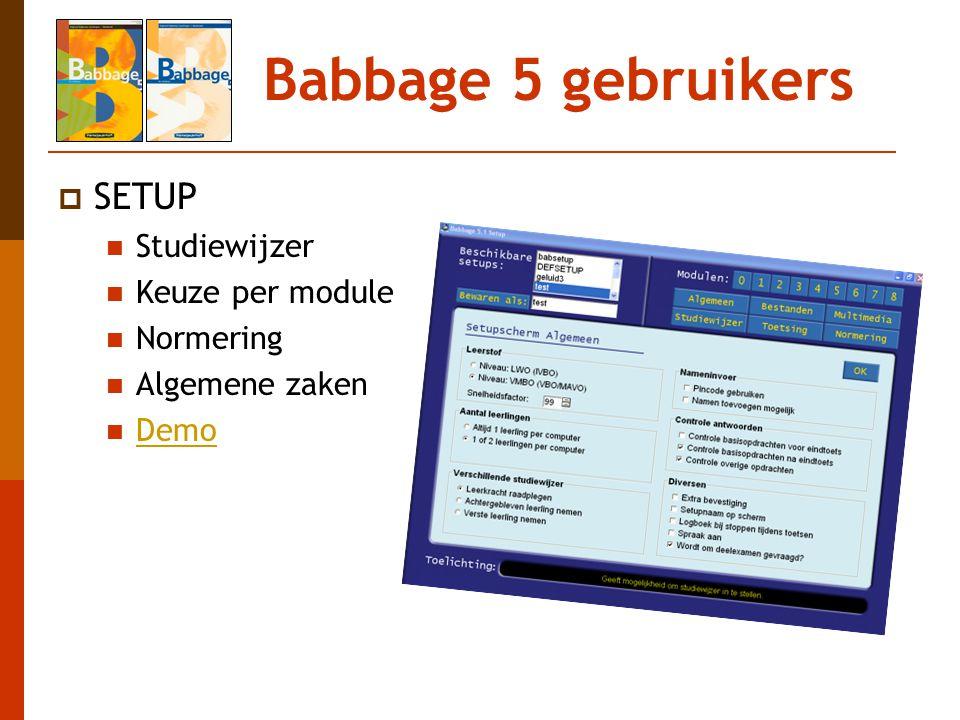 Babbage 5 gebruikers  SETUP Studiewijzer Keuze per module Normering Algemene zaken Demo