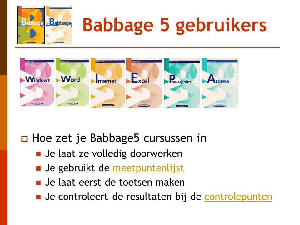 Babbage 5 gebruikers  Hoe zet je Babbage5 cursussen in Je laat ze volledig doorwerken Je gebruikt de meetpuntenlijstmeetpuntenlijst Je laat eerst de