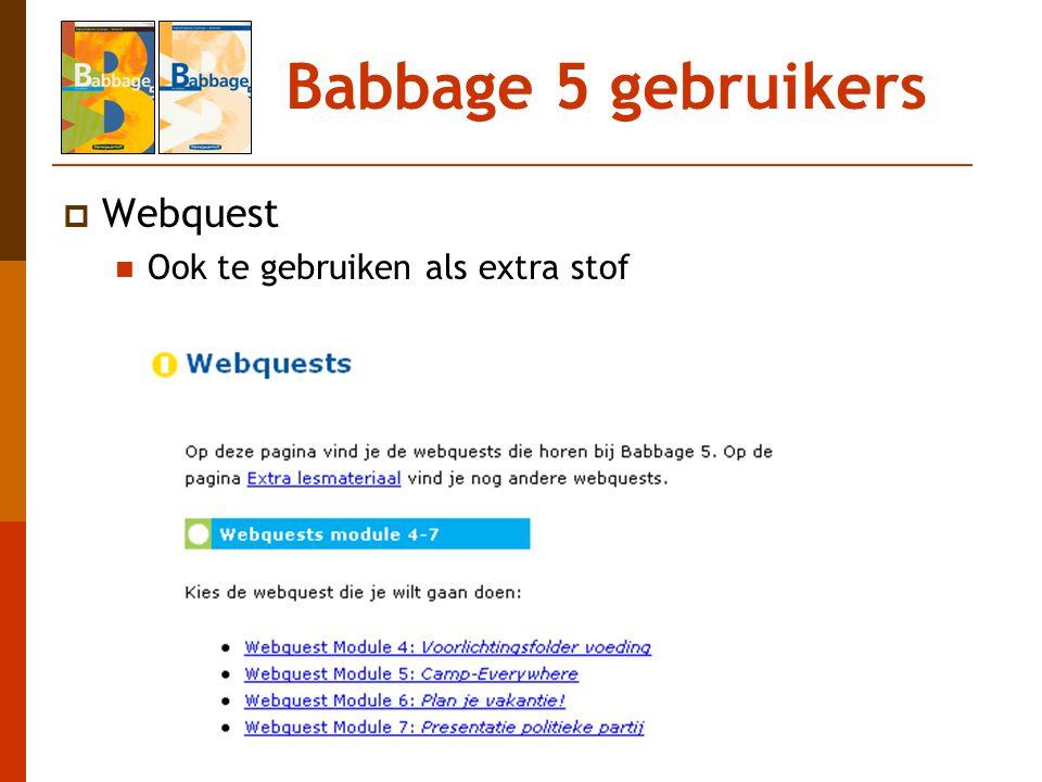 Babbage 5 gebruikers  Webquest Ook te gebruiken als extra stof