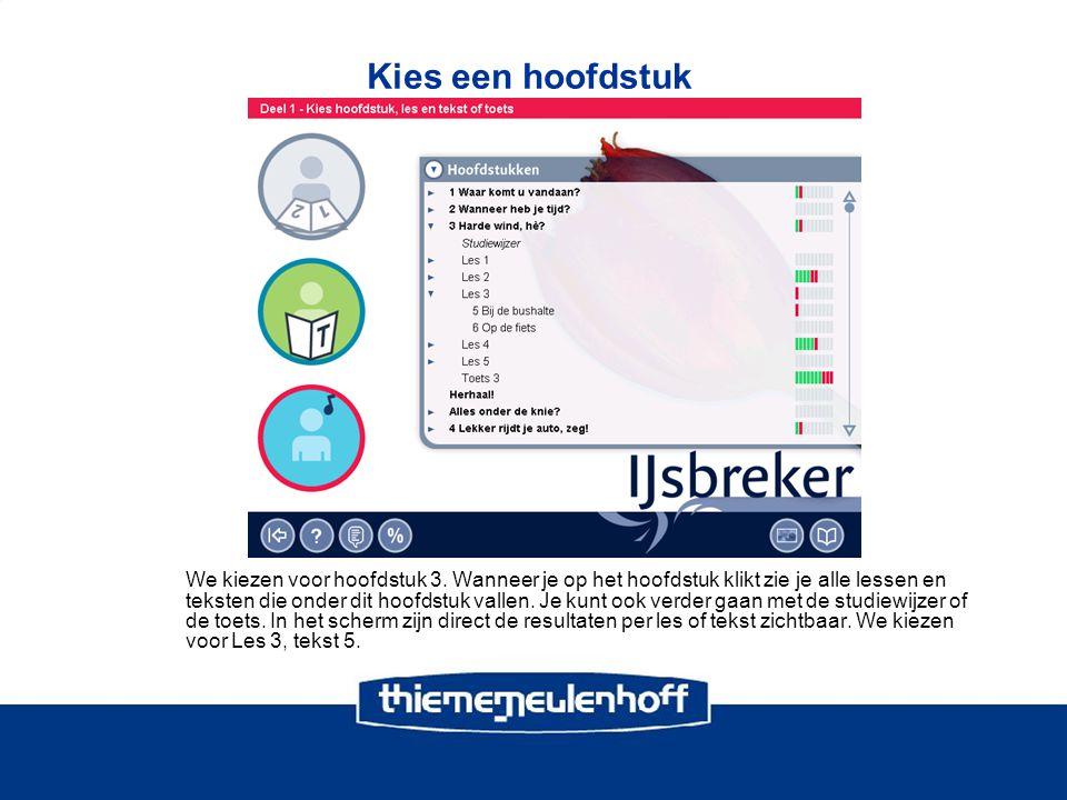 Vaardighedenscherm In het scherm 'Kies vaardigheid' worden de vaardigheden zichtbaar die met die tekst geoefend worden.