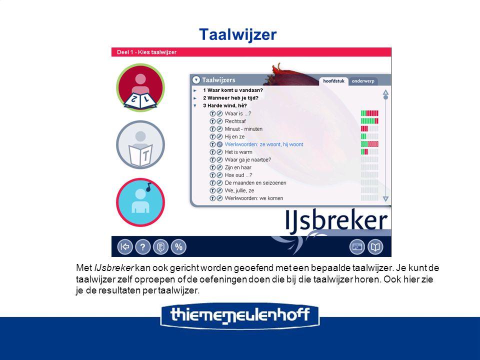Taalwijzer Met IJsbreker kan ook gericht worden geoefend met een bepaalde taalwijzer. Je kunt de taalwijzer zelf oproepen of de oefeningen doen die bi