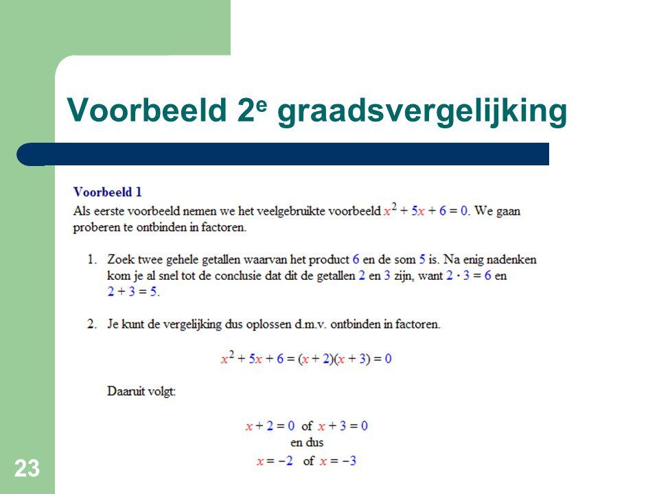 23 Voorbeeld 2 e graadsvergelijking
