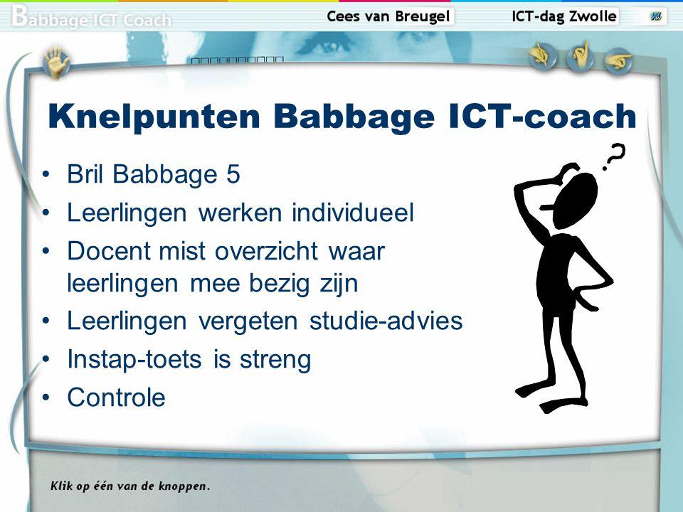 Pluspunten Babbage ICT-coach Leerlingen werken individueel Leerlingen vinden zelf dat ze zinnig bezig zijn; methode motiveert Eenduidige opzet boek Boek is ook naslagwerk om later dingen op te zoeken Deelexamens: stok achter de deur