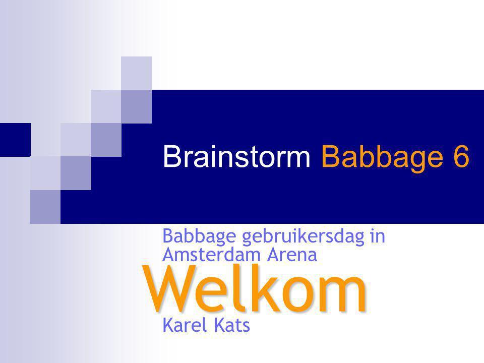 Brainstorm Babbage 6 Babbage gebruikersdag in Amsterdam Arena Karel Kats Welkom
