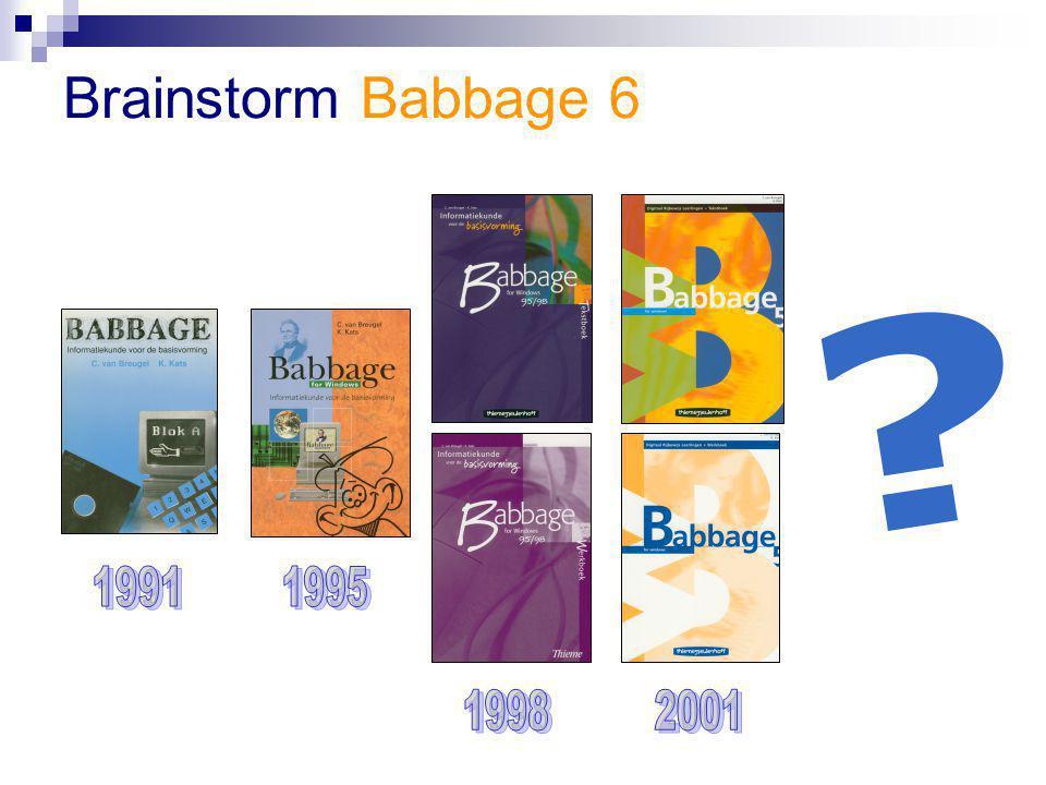 Doel workshop Welke dingen van Babbage5 nemen we mee naar Babbage6.