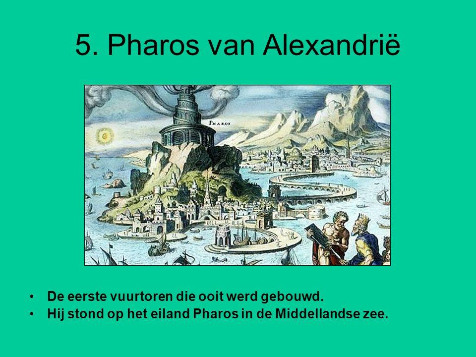 5.Pharos van Alexandrië De eerste vuurtoren die ooit werd gebouwd.